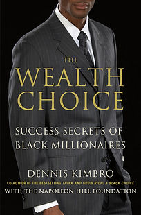 Dennis Kimbro Book _Wealth Choice.jpg