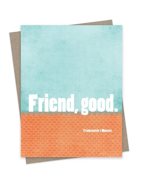 Friend, Good