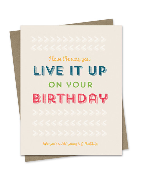 The Fine Print Live It Up On Your Birthday