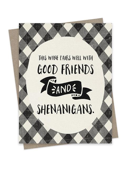 Good Friends & Shenanigans
