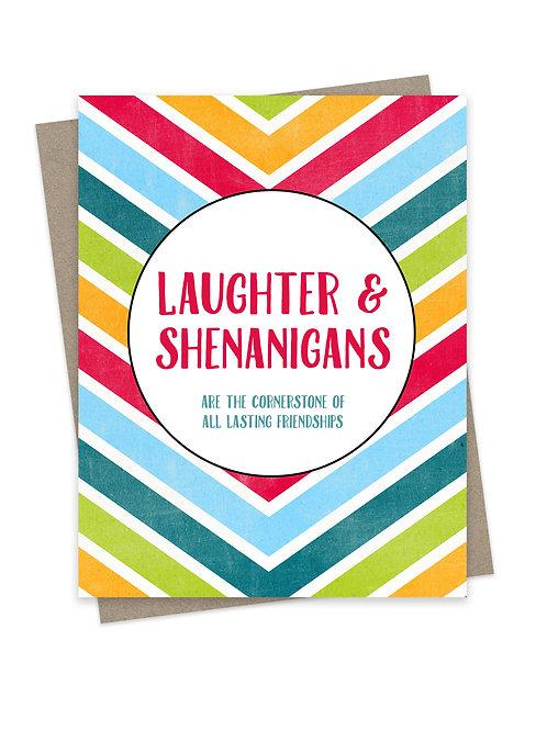 Laughter & Shenanigans