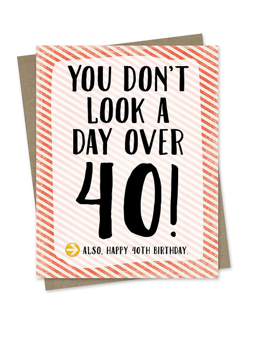 You Don't Look a Day Over 40