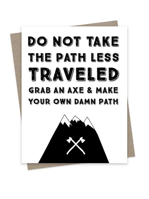 Make Your Own Damn Path