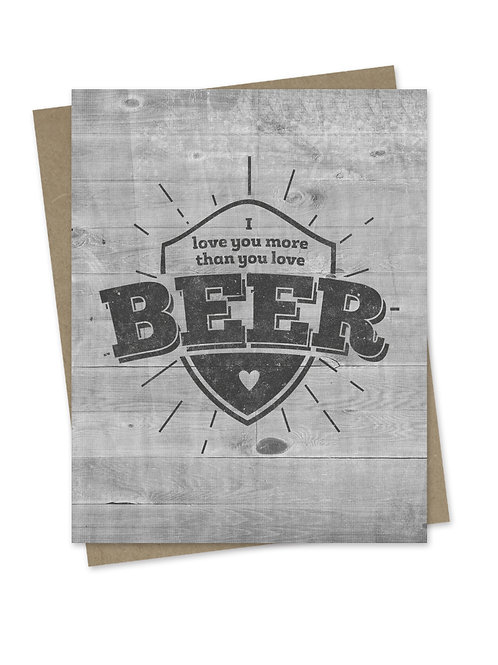 I Love You More Than You Love Beer