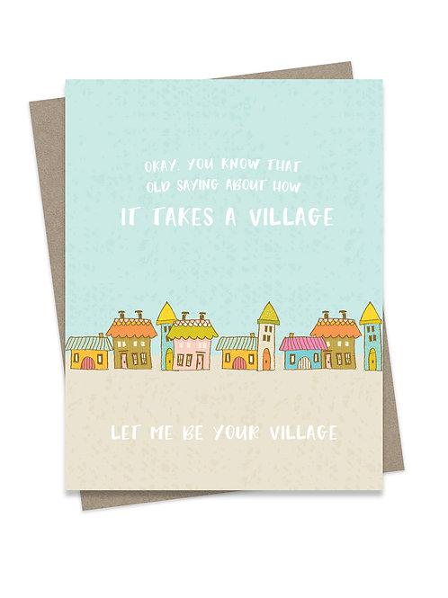 Let Me Be Your Village