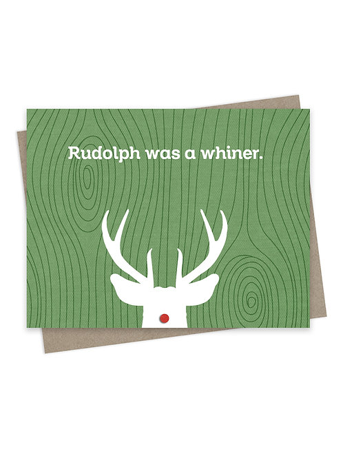Rudolph was a Whiner Green