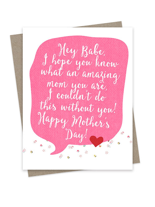 Hey Babe Happy Mother's Day