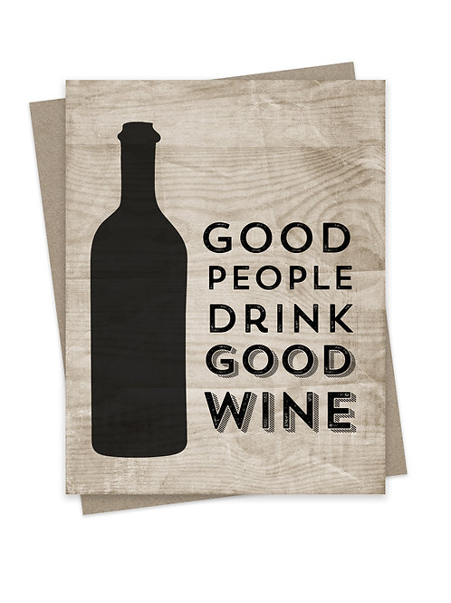 Good People Drink Good Wine