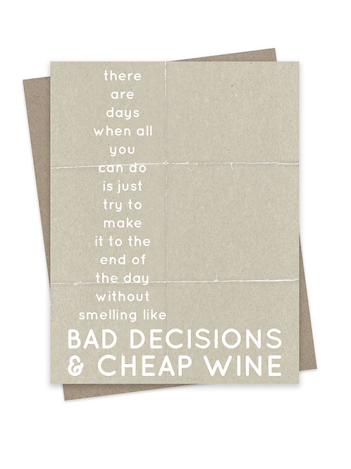Bad Decisions & Cheap Wine