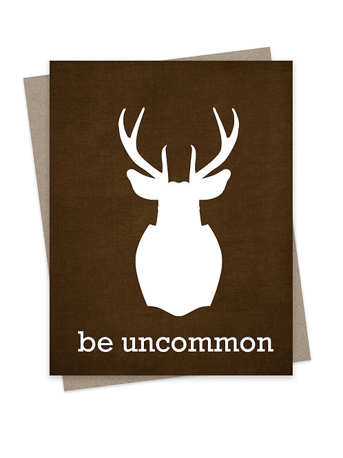 Be Uncommon Stag