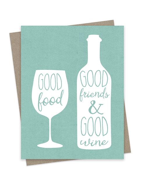 Good Food, Good Friends & Good Wine