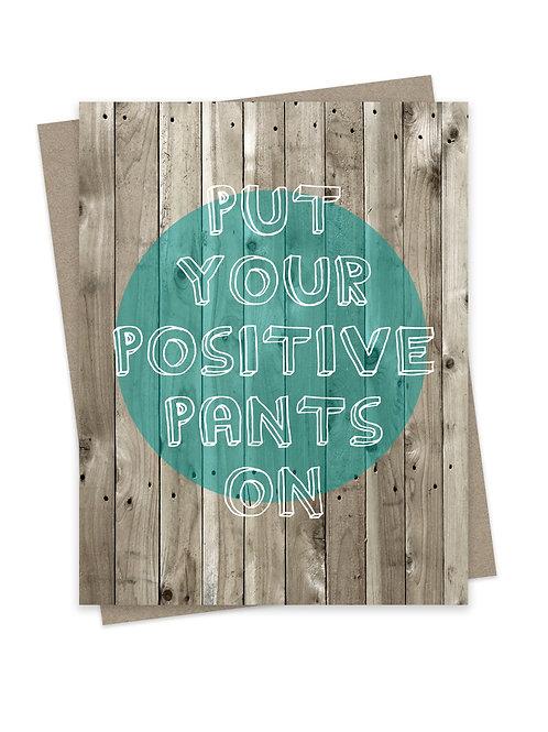 Positive Pants (Woodgrain)