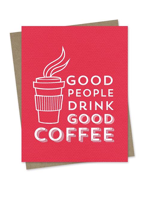 Good People Drink Good Coffee