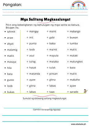 Bilugan ang salita na kasalungat ng nasa kaliwang hanay.