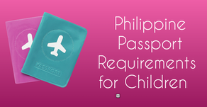 What to Prepare Before Getting a Philippine Passport for Your Child