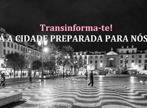 Transinforma-te! Está a cidade preparada para nós? [GRIT]