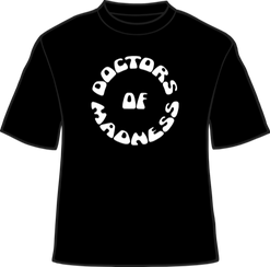 Doctors of Madness T-Shirt