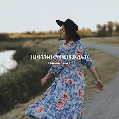 Parker Graye - Before You Leave