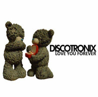 Discotronix - Love You Forever