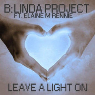 B:Linda Project ft. Elaine M Rennie - Leave A Light On