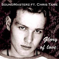 Soundmasterz ft. Chris Tame - Glory Of Love