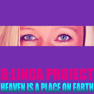 B:Linda Project - Heaven Is A Place On Earth