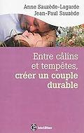 Entre Calin et Tempêtes crééer un couple durable de Anne et Jean-Paul Sauzède