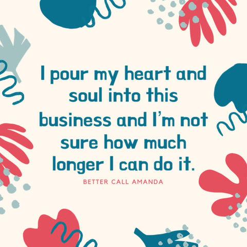 Business burnout, better call Amanda