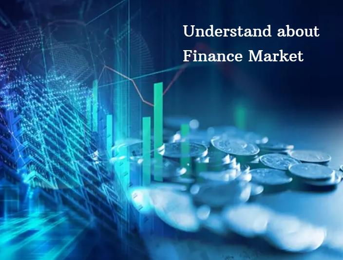 Understand About Finance Market