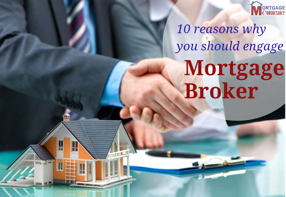 Reasons to engage with a mortgage broker