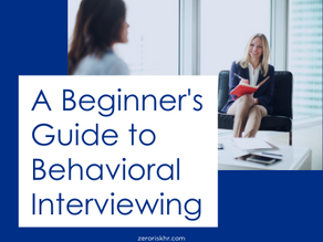 A Beginner's Guide to Behavioral Interviewing