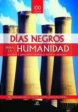 100 DÍAS NEGROS PARA LA HUMANIDAD. Ed. Libsa