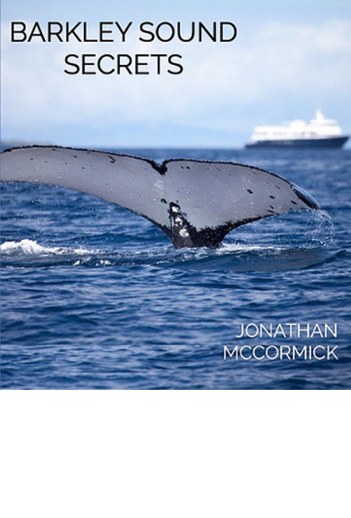 BARKLEY SOUND SECRETS, A book by Author Jonathan McCormick