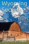 WYOMING SECRETS, A book by Author Jonathan McCormick