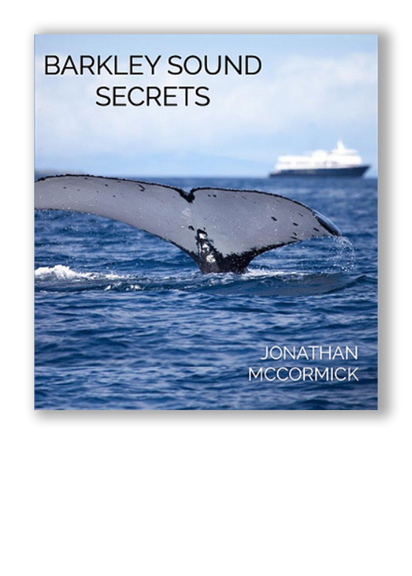 Barkley Sound Secrets, A book by Author Jonathan McCormick, book cover with whale tail sticking out of the ocean's water