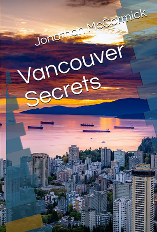 VANCOUVER SECRETS, A book by Author Jonathan McCormick
