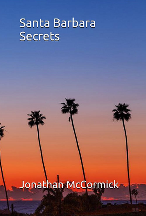 SANTA BARBARA SECRETS, A book by Author Jonathan McCormick