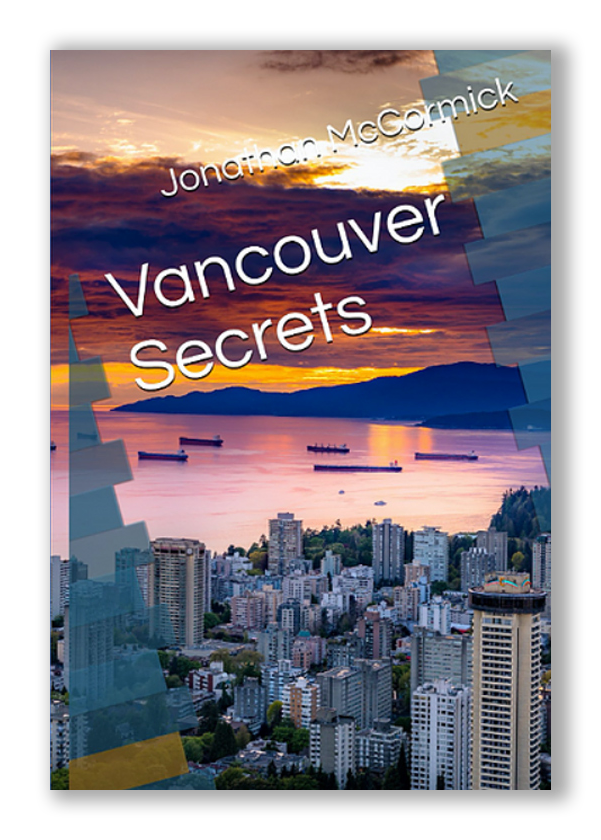 Vancouver Secrets, A book by Jonathan McCormick, A book cover with the city of Vancouver in the background