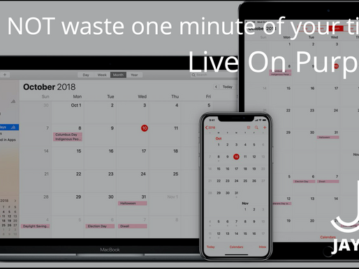 Do NOT waste one minute of your time... Live On Purpose. (pt 2)