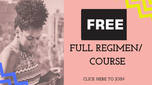 free 7 DAY NATURAL HAIR REGIMEN  COURSE