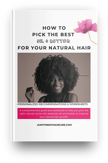How to pick the best oils and butter to promote natural hair growth
