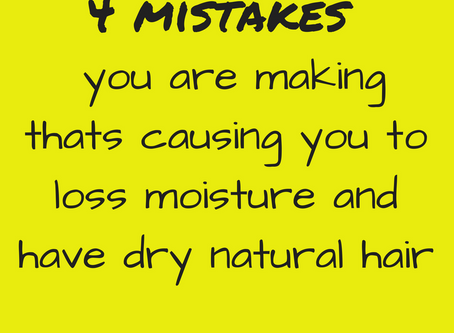 4 mistakes Newbie and Seasoned Natural Girls make when it comes to moisturizing their hair