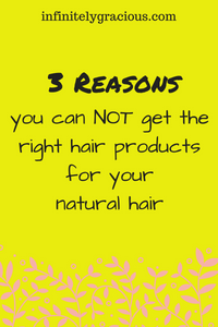 3 reasons you can not get the right hair products for your natural hair