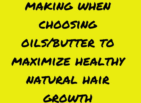 Stop these 3 mistakes now and pick the best oils/butter to grow healthier natural hair
