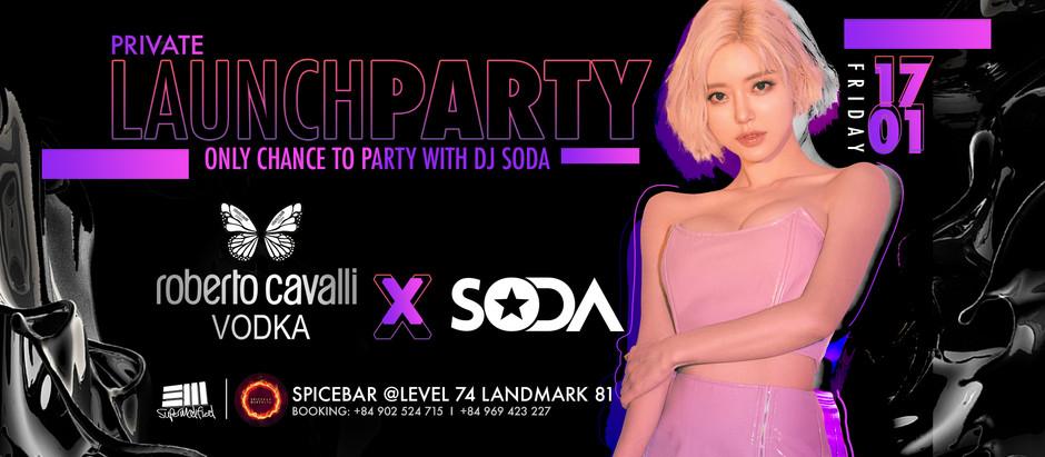 """BÙNG NỔ """"PRIVATE LAUNCH PARTY"""" VÀ GIAO LƯU TRỰC TIẾP CÙNG DJ SODA TẠI SPICE BAR"""