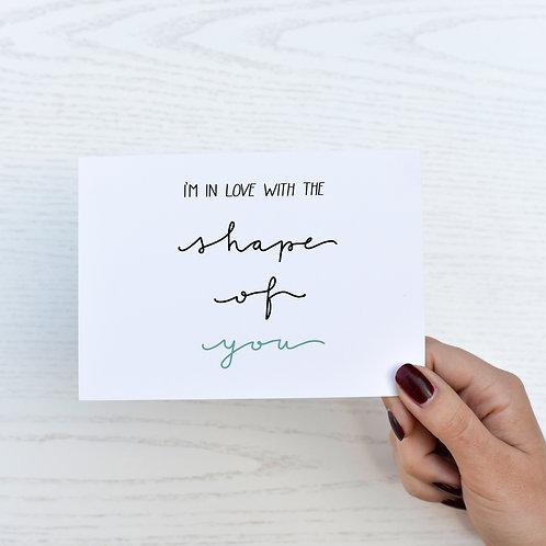 """Postkarte """"shape of you"""""""
