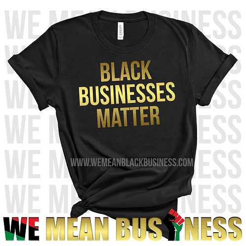 Black Businesses Matter Tee