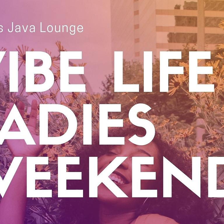 Vibe Life Ladies Weekend
