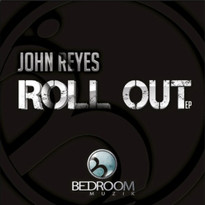 John Reyes - Roll Out EP