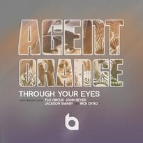 Agent Orange - Through Your Eyes (Remixes)